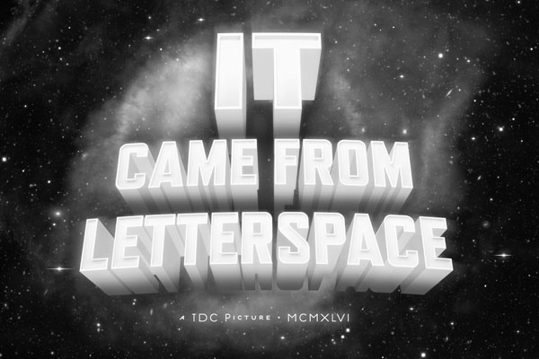 It_Came_From_Letterspace_B-movie_typography_ecard
