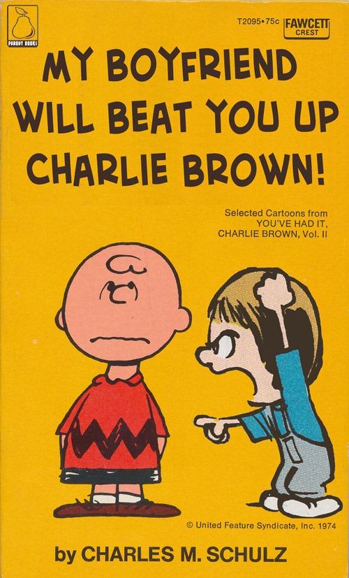 Charlie-Brown-my-boyfriend-will-beat-you-