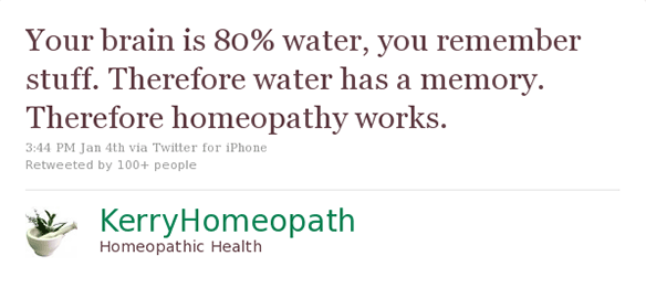 Your Brain is 80% Water, Therefore Homeopathy Must Work?